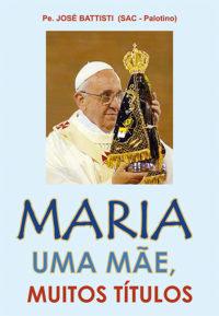 Maria Uma Mãe Muitos Títulos