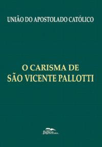 O Carisma de São Vicente Pallotti