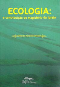 Ecologia: a contribuição do magistério da Igreja